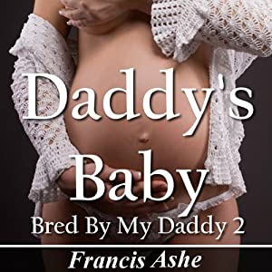 Daddy's Baby: Bred by My Daddy 2 | [Francis Ashe]