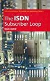 ISDN Subscriber Loop (Telecommunications Technology & Applications Series)