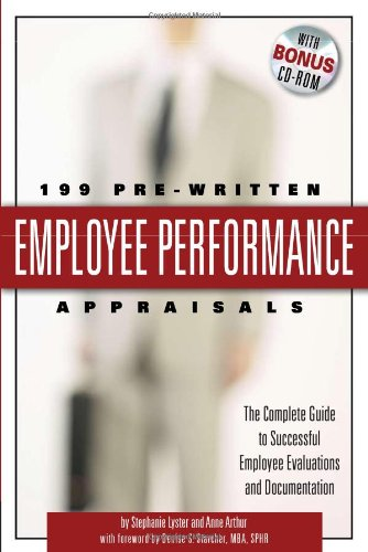 199 Pre-Written Employee Performance Appraisals: The Complete Guide to Successful Employee Evaluations and Documentation: With CD-ROM