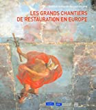 echange, troc Nathalie Volle, Gennaro Toscano, Collectif - Les grands chantiers de restauration en Europe
