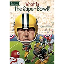 What Is the Super Bowl? Audiobook by Dina Anastasio Narrated by Steven Hoye