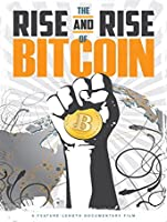 The Rise and Rise of Bitcoin [HD]