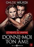 Donne-moi ton âme - 1: L'étreinte du vampire