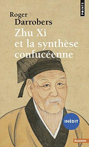 Zhu Xi et la synthèse confuceéenne