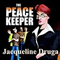 The Peacekeeper Audiobook by Jacqueline Druga Narrated by David W. Dietz