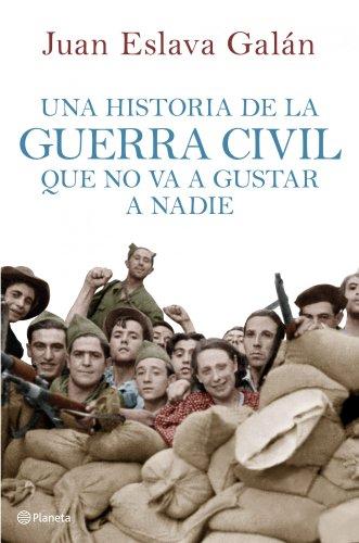 Una Historia De La Guerra Civil Que No Va A Gustar A Nadie descarga pdf epub mobi fb2