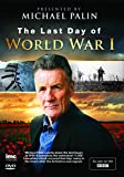 The Last Day of World War 1 - Michael Palin - As Seen on BBC1 [DVD]