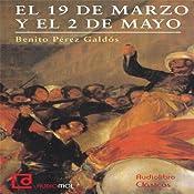 Audiolibro: Episodios nacionales [National Events]: El 19 de Marzo y el 2 de Mayo | [Benito Perez Galdos]
