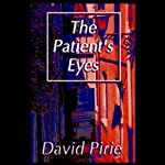 The Patient's Eyes: The Dark Beginnings of Sherlock Holmes | David Pirie