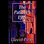 The Patient's Eyes: The Dark Beginnings of Sherlock Holmes | [David Pirie]