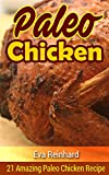 Paleo Chicken: 21 Amazing Paleo Chicken Recipe (Low Carb, Gluten Free, Slow Cooker)