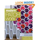 Modern Patchwork: 12 Quilts to Take You Beyond the Basics