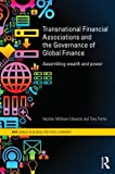 img - for Transnational Financial Associations and the Governance of Global Finance: Assembling Wealth and Power (RIPE Series in Global Political Economy) book / textbook / text book