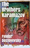 The Brothers Karamazov - Special Edition (Illustrated + audio link)