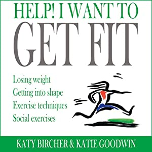 Help! I Want to Get Fit Audiobook