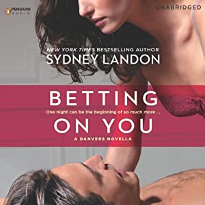 Betting on You: A Danvers Novella, Book 4.5 | [Sydney Landon]