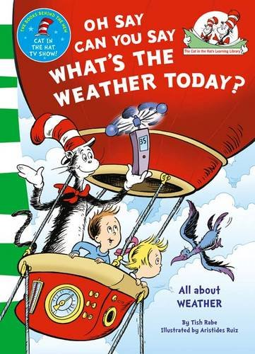 oh-say-can-you-say-whats-the-weather-today-the-cat-in-the-hats-learning-library