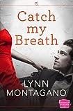 Catch My Breath: HarperImpulse Contemporary Romance