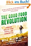 The Good Food Revolution: Growing Hea...