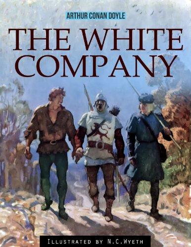 Arthur Conan Doyle - The White Company (Illustrated) (English Edition)