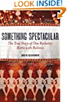 Something Spectacular: The True Story...