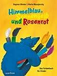 Himmelblau, Sonnengelb und Rosenrot:...