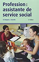 Profession : Assistante de Service Social, 6e ed.