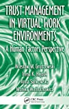 Trust management in virtual work environments:a human factors perspective