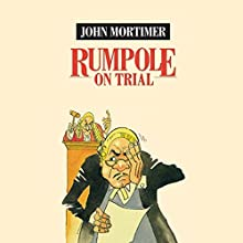 Rumpole on Trial Audiobook by John Mortimer Narrated by Timothy West