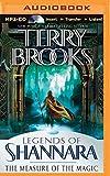 The Measure of the Magic: Legends of Shannara (Legends of Shannara Duology)
