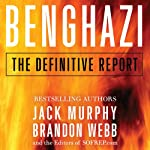 Benghazi: The Definitive Report | Brandon Webb,Jack Murphy