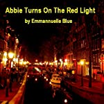 Abbie Turns on the Red Light | Emmannuelle Blue