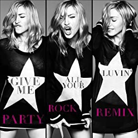 Give Me All Your Luvin' (Party Rock Remix) [Feat. Lmfao, Nicki Minaj]