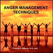 Anger Management Techniques: Gain Quick Relief and Lasting Control With Methods That Work | [William G. DeFoore]