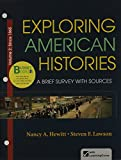 Loose-leaf Version for Exploring American Histories, Volume 2: A Brief Survey with Sources