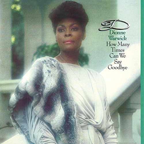 Dionne Warwick-How Many Times Can We Say Goodbye-Remastered-CD-2014-DLiTE Download