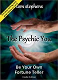 The Psychic You: Be Your Own Fortune Teller