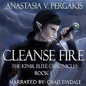 Cleanse Fire: The Kinir Elite Chronicles, Book 1   Anastasia V. Pergakis