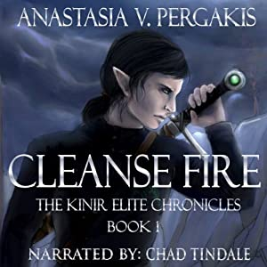 Cleanse Fire: The Kinir Elite Chronicles, Book 1 | [Anastasia V. Pergakis]