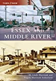 img - for Essex and Middle River (Then and Now: Maryland) by M. Linda Martinak (2007-11-28) book / textbook / text book