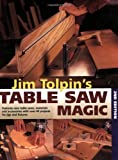Jim Tolpin's Table Saw Magic (Popular Woodworking) (1558706771) by Tolpin, Jim