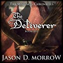 The Deliverer: The Marenon Chronicles, Book 1 Audiobook by Jason D. Morrow Narrated by Jerry Tritle