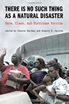 There is No Such Thing as a Natural Disaster: Race, Class, and Hurricane Katrina