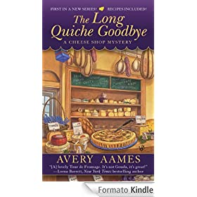 The Long Quiche Goodbye: Cheese Shop Mystery Series, Book 1