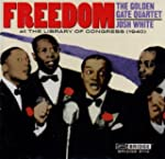 FREEDOM: The Golden Gate Quartet & Jo...