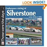 Endurance Racing at Silverstone in the 1970s & 1980s (Those were the days...)