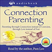 Connection Parenting Audiobook   [Pam Leo]