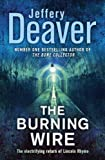 The Burning Wire (Lincoln Rhyme) Jeffery Deaver