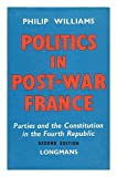 img - for POLITICS IN POST-WAR FRANCE book / textbook / text book