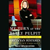 My Turn at the Bully Pulpit | [Greta Van Susteren]